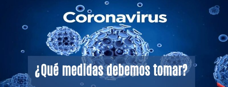 ¿Qué medidas debo tomar frente al Coronavirus?