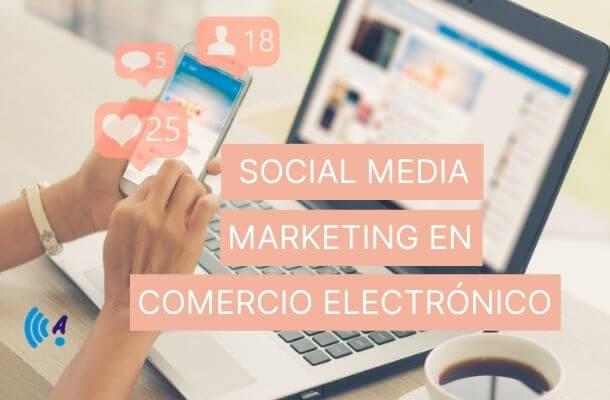 SOCIAL MEDIA MARKETING EN COMERCIO ELECTRÓNICO, CURSO SEF