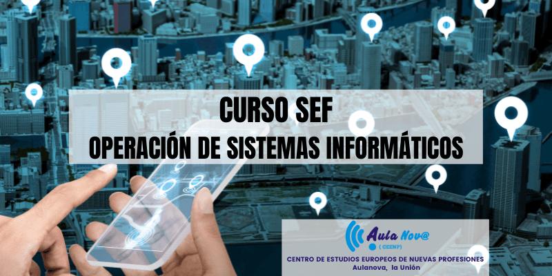 Curso SEF.- Operaciones De Sistemas Informáticos